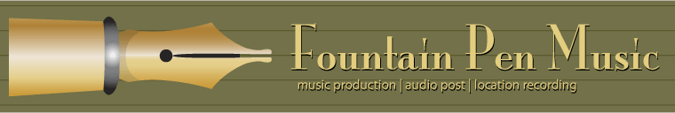 Fountain Pen Music - music production | audio post | location recording